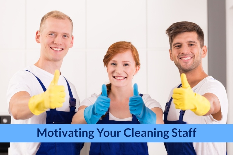 10 Tips to keep your cleaning staff motivated